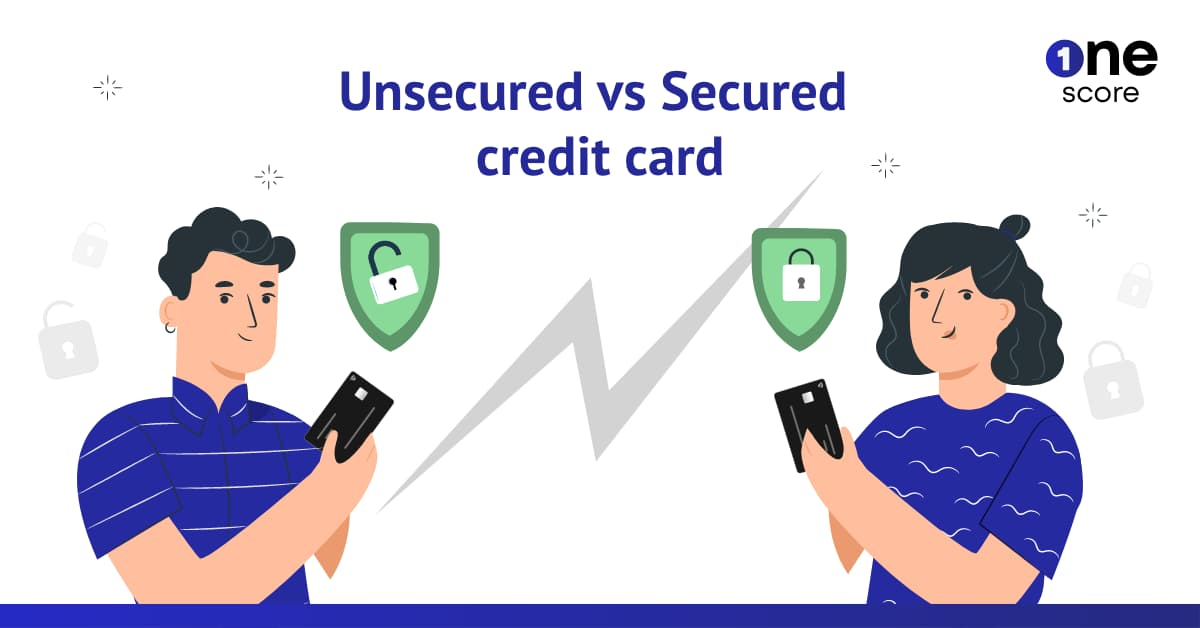Unsecured vs Secured credit cards - which should you get?